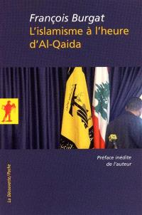 L'islamisme à l'heure d'Al-Qaida : réislamisation, modernisation, radicalisations