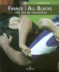 France-All Blacks, 100 ans de rencontres