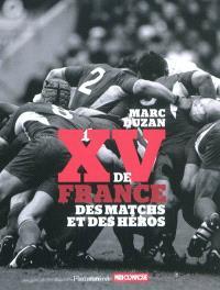 XV de France : des matchs et des héros