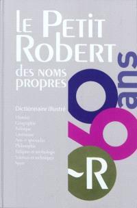 Le Petit Robert des noms propres 2012 : dictionnaire illustré