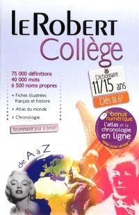 Le Robert collège : dictionnaire 11-15 ans, dès la 6e