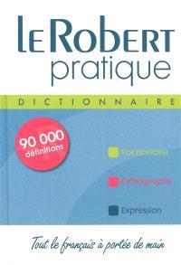 Le Robert pratique : dictionnaire : tout le français à portée de main