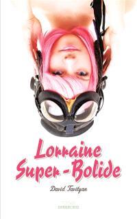 Lorraine super-bolide