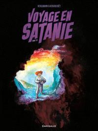 Voyage en Satanie. Volume 1