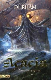 Acacia. Volume 2, Terres étrangères