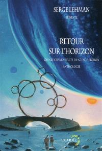 Retour sur l'horizon : quinze grands récits de science-fiction : anthologie