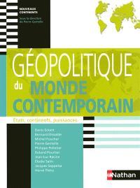 Géopolitique du monde contemporain : Etats, continents, puissances