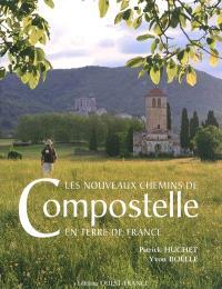 Les nouveaux chemins de Compostelle en terre de France