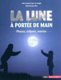 La Lune à portée de main : phases, éclipses, marées