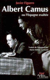 Albert Camus ou L'Espagne exaltée