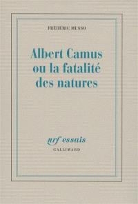 Albert Camus ou La fatalité des natures