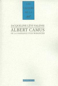 Albert Camus ou La naissance d'un romancier : 1930-1942