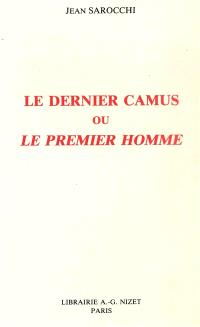 Le dernier Camus ou Le premier homme