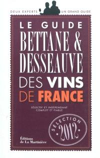 Le guide Bettane & Desseauve des vins de France : sélection 2012