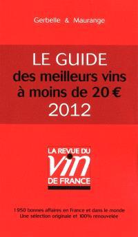 Le guide des meilleurs vins à moins de 20 euros : 1.950 bonnes affaires en France et dans le monde