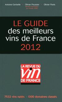 Le guide des meilleurs vins de France 2012 : 7.532 vins notés, 1.300 domaines classés