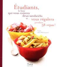 Etudiants, le livre qui vous coûtera deux sandwichs et... vous régalera pendant 58 repas !
