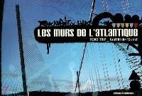Les murs de l'Atlantique : road trip, graffiti de l'Ouest