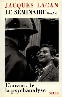 Le Séminaire. Volume 17, L'Envers de la psychanalyse : 1969-1970