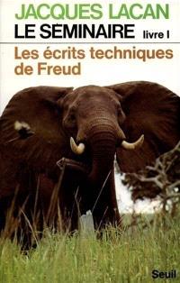 Le Séminaire. Volume 1, Les Ecrits techniques de Freud