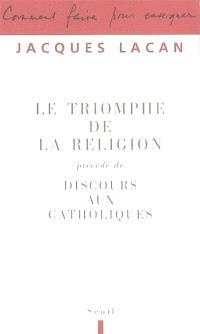 Le triomphe de la religion; Précédé de Discours aux catholiques