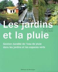 Les jardins et la pluie : gestion durable de l'eau de pluie dans les jardins et les espaces verts