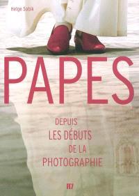 Papes : depuis les débuts de la photographie