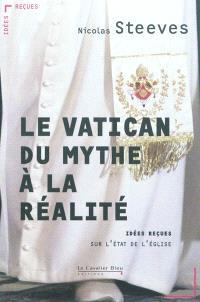 Le Vatican : du mythe à la réalité : idées reçues sur l'Etat de l'Eglise