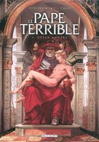 Le pape terrible. Volume 1, Della Rovere