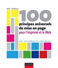 100 principes universels pour l'imprimé et le Web : avec 100 exemples et leurs grilles