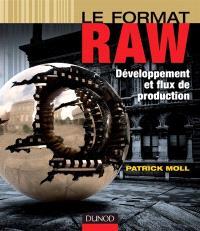 Le format RAW : développement et flux de production