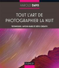 Tout l'art de photographier la nuit : techniques, savoir-faire et défis créatifs