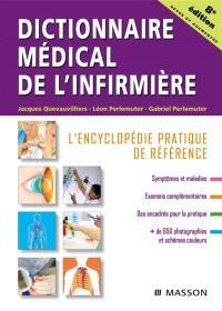 Dictionnaire médical de l'infirmière : l'encyclopédie pratique de référence