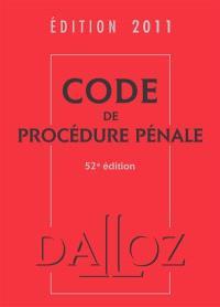 Code de procédure pénale : édition 2011
