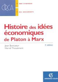 Histoire des idées économiques. Volume 1, De Platon à Marx