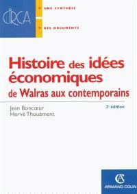 Histoire des idées économiques. Volume 2, De Walras aux contemporains