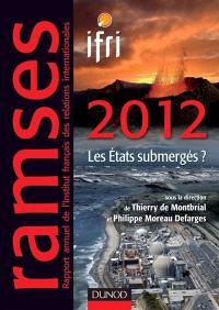 Ramses 2012 : rapport annuel mondial sur le système économique et les stratégies : les Etats submergés ?