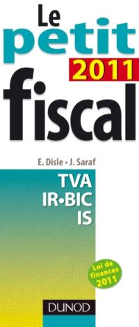 Le petit fiscal 2011 : TVA, IR-BIC, IS