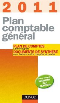 Plan comptable général 2011 : plan de comptes, liste intégrale, documents de synthèse avec liaisons entre comptes et postes : liste de comptes autorisées aux examens