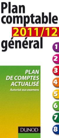 Plan comptable général 2011-2012 : plan de comptes actualisé : autorisé aux examens