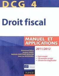 DCG 4, droit fiscal : manuel et applications : 2011-2012, à jour au 1er mai 2011