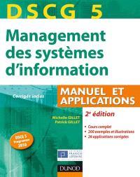 DSCG 5, management des systèmes d'information : manuel et applications : corrigés inclus