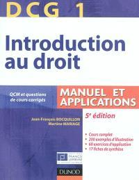 DCG 1, introduction au droit : manuel et applications : avec QCM et questions de cours corrigés
