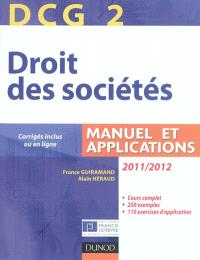 DCG 2, droit des sociétés 2011-2012 : manuel et applications