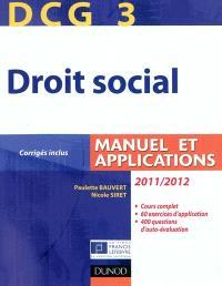 DCG 3, droit social 2011-2012 : manuel et applications, corrigés inclus