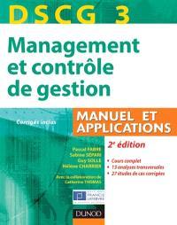 DSCG 3, management et contrôle de gestion : manuel et applications : corrigés inclus