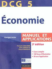 Economie, DCG 5 : manuel et applications : corrigés inclus
