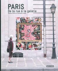 Paris de la rue à la galerie