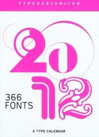 Typodarium 2012 : un calendrier typographique : 366 fonts = A type calendar