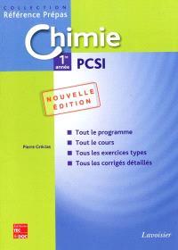 Chimie 1re année PCSI : classes préparatoires aux grandes écoles scientifiques & premier cycle universitaire